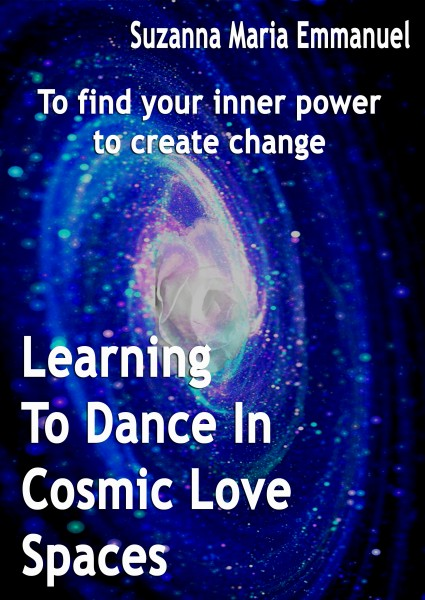 Learning to Dance in Cosmic Love Spaces Paperback Book By AMMORAH