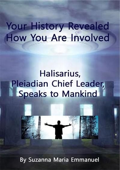 Your History Revealed EBOOK by Halisarius Pleiadian Chief Leader