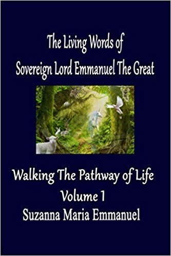 The Living Words Of Sovereign Lord Emmanuel The Great:Volume 1
